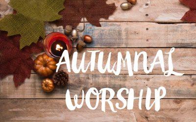 Autumnal Worship